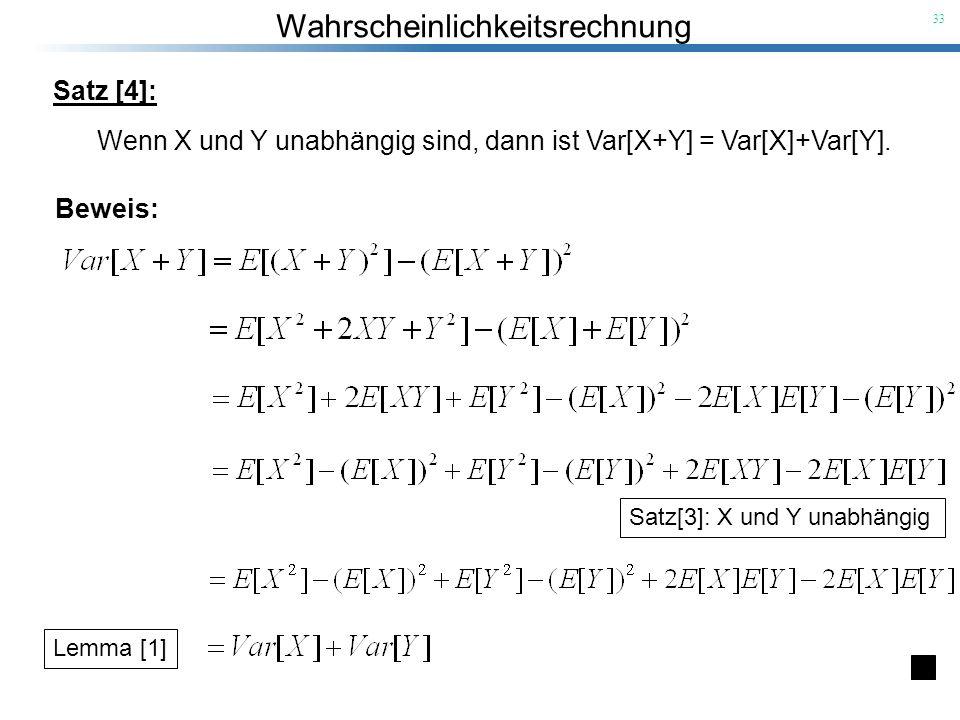 Wenn X und Y unabhängig sind, dann ist Var[X+Y] = Var[X]+Var[Y].